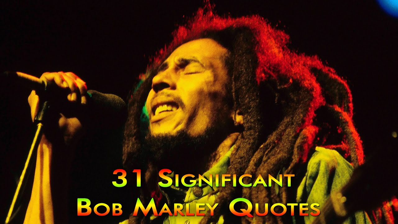 31 Significant Bob Marley Quotes