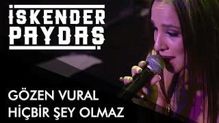 İskender Paydaş ft. Gözen Vural - Hiçbir Şey Olmaz