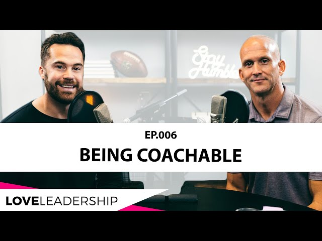 Being Coachable | Love Leadership Podcast with Todd Doxzon and Mike O'Connell