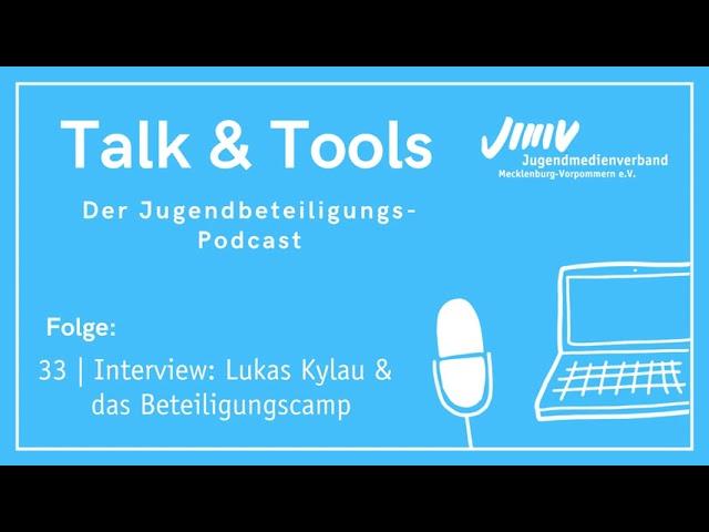 Folge 33 | Interview: Lukas Kylau und das Beteiligungscamp - Talk&Tools - Jugendbeteiligungspodcast