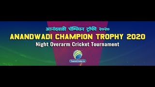 FINAL DAY  | Anandwadi Champion Trophy 2020 | Devgad