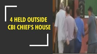 CBI vs CBI: Four men held outside Alok Verma's residence
