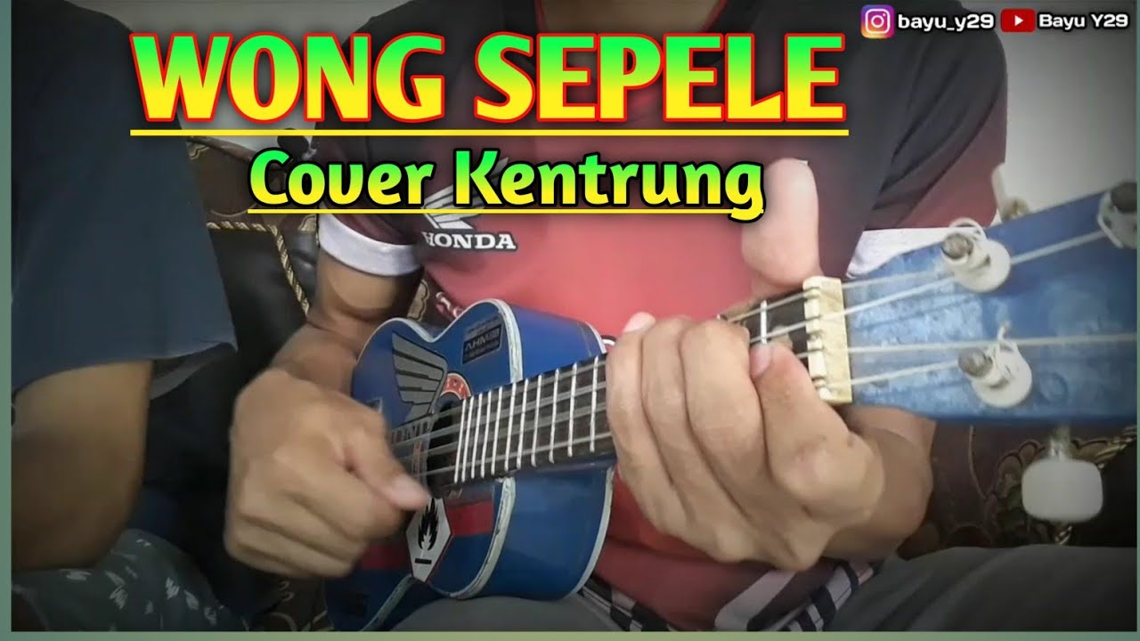 WONG SEPELE COVER KENTRUNG SENAR 4 - Bayu Y29 & Andi