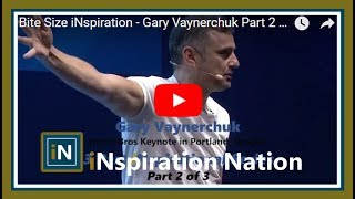 Bite Size iNspiration - Being Nice is ROI Positive - Part 2 of 3 (Gary V.)