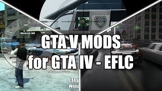 GTA IV EFLC - GTA V Mods for GTA IV or EFLC Gameplay  DOWNLOADS IN DESCRIPTION