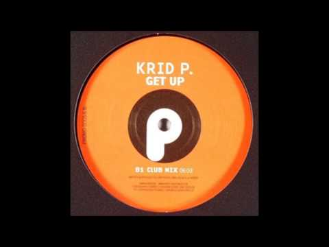 Krid P. - Get Up (Club Mix) [2004]