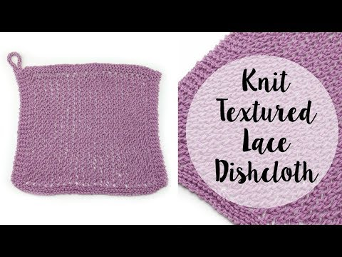 How To Knit the Textured Lace Dishcloth