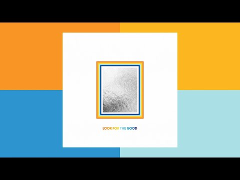 Jason Mraz - Look For The Good - Love & Appreciation (Album Liner Notes)