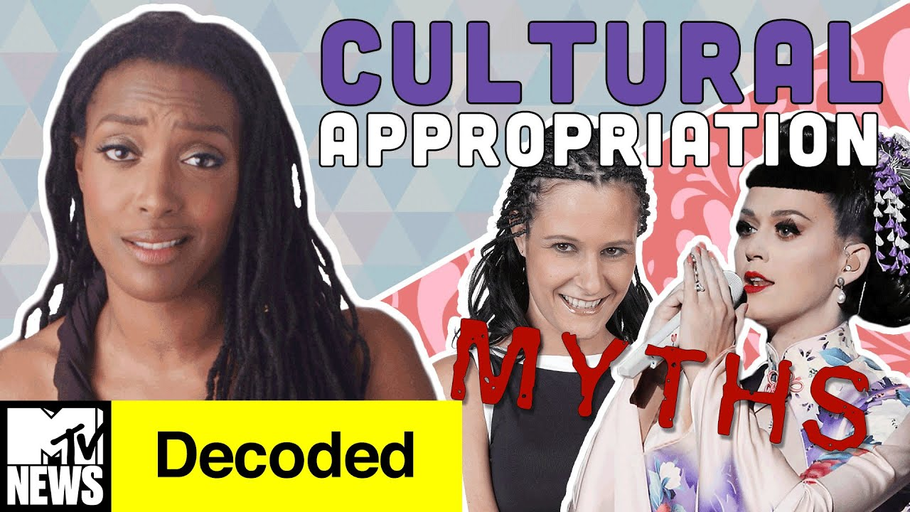 7 Myths About Cultural Appropriation Debunked Decoded Mtv News