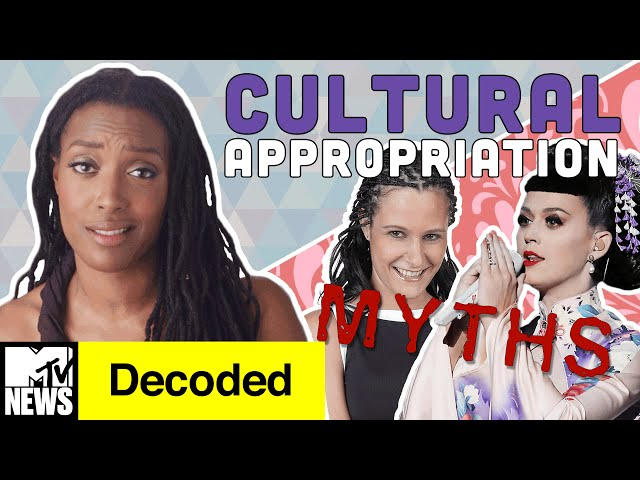 7 Myths about Cultural Appropriation DEBUNKED! | Decoded | MTV News
