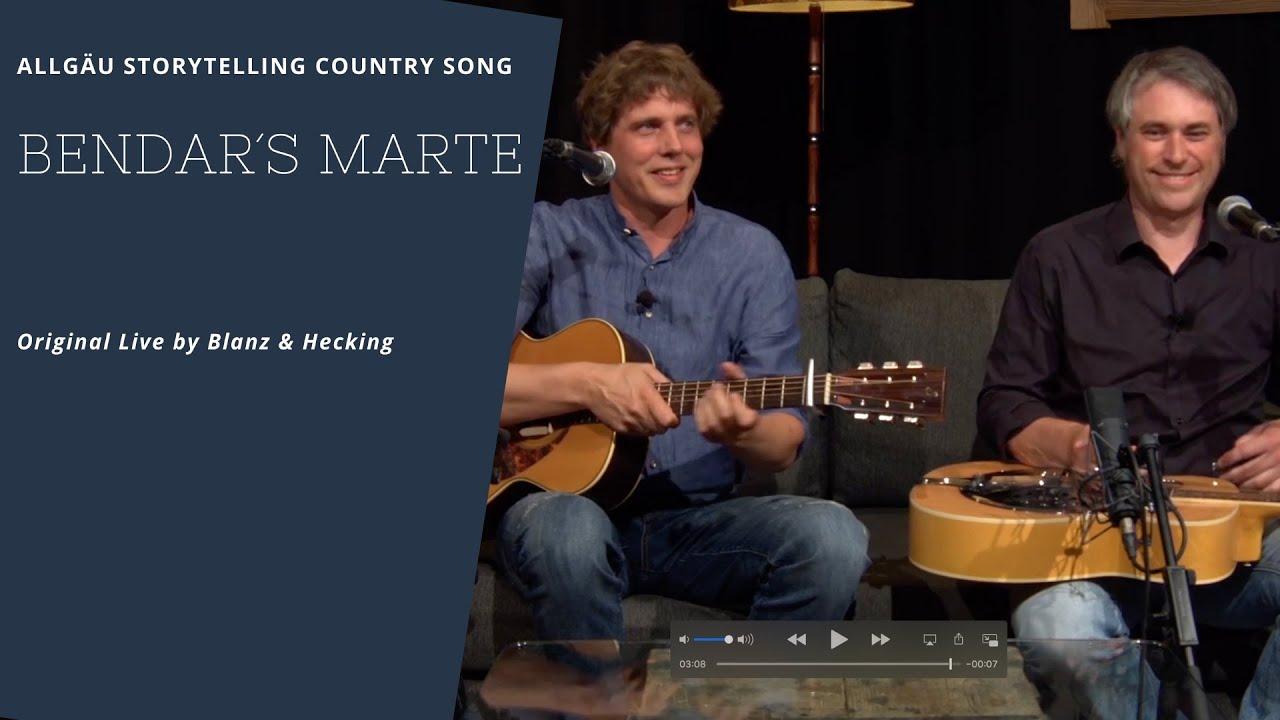 Blanz & Hecking | Bendar´s Marte | Allgäu Storytelling Folk & Country Song