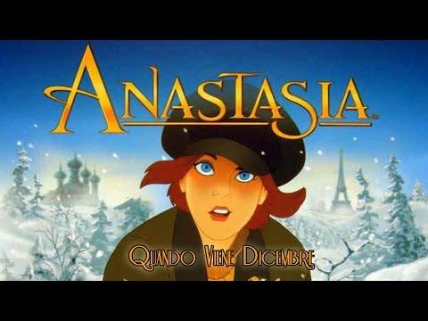 Anastasia - Quando Viene Dicembre | HD