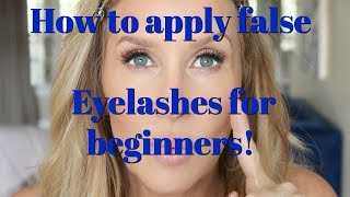 How To Apply False Eyelashes for Beginners!