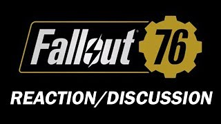 FALLOUT 76 Reaction & Discussion