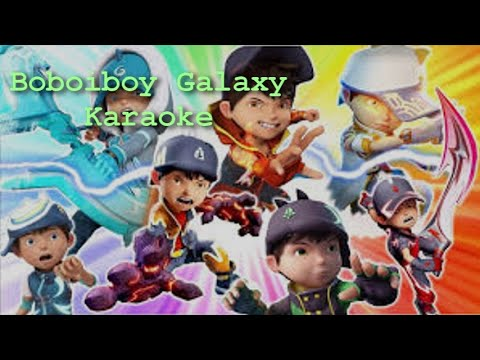 Boboiboy Galaxy Dunia Baru (karaoke)