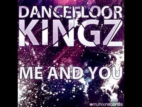 Dancefloor Kingz - Me And You (Godlike Music Port Remix)