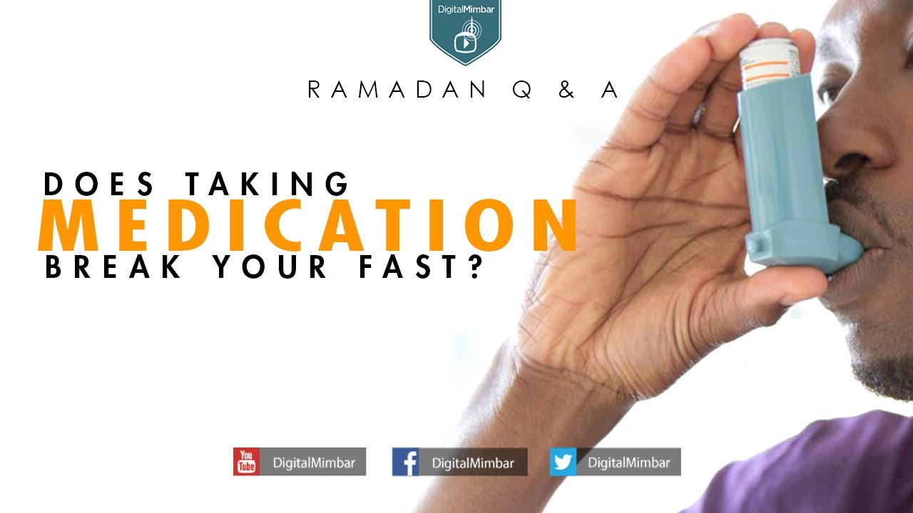 Does taking Medication Break your Fast?