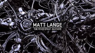 Matt Lange feat. Quivver - The Fever
