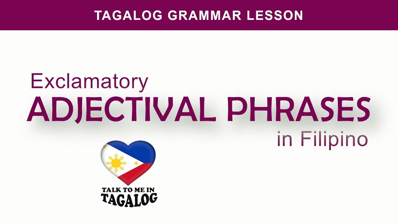 FILIPINO ADJECTIVAL PHRASES | Learn Filipino Language Fast