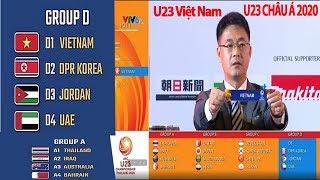 CĐV Thái Lan Nói Cực Sốc Về Bảng Đấu Của U23 Việt Nam, Kết Qủa Bốc Thăm VCK U23 Châu Á 2020