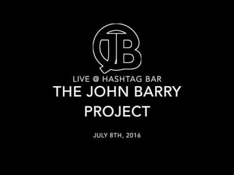 John Barry Project Live at Hashtag