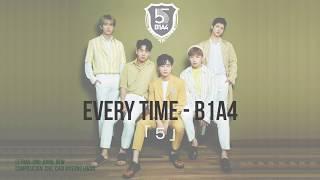 EVERY TIME - B1A4 「5」 (SUB ESPA?OL / ENGLISH SUB)