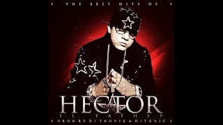 Mix Hector El Father - Prod By Dj Tronik The Legend & Dj Toxic )