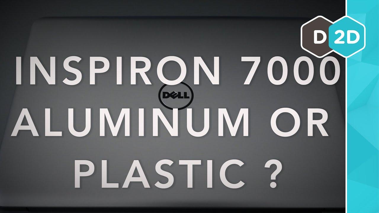 Is the Inspiron 7000 Aluminum or Plastic?