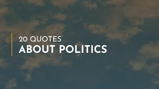 20 Quotes about Politics ~ Quotes for lovers ~ Beautiful Quotes