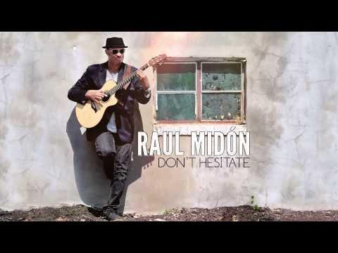 Raul Midón - Don't Hesitate