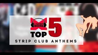 Top 5 Strip Club Anthems