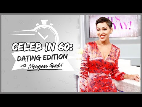 CELEB in 60: DATING EDITION with Meagan Good