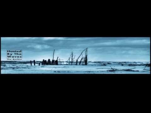 Hunted By The Waves - The Anchor [Full EP]