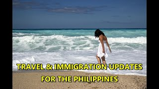 TRAVEL & IMMIGRATION UPDATES IN THE PHILIPPINES