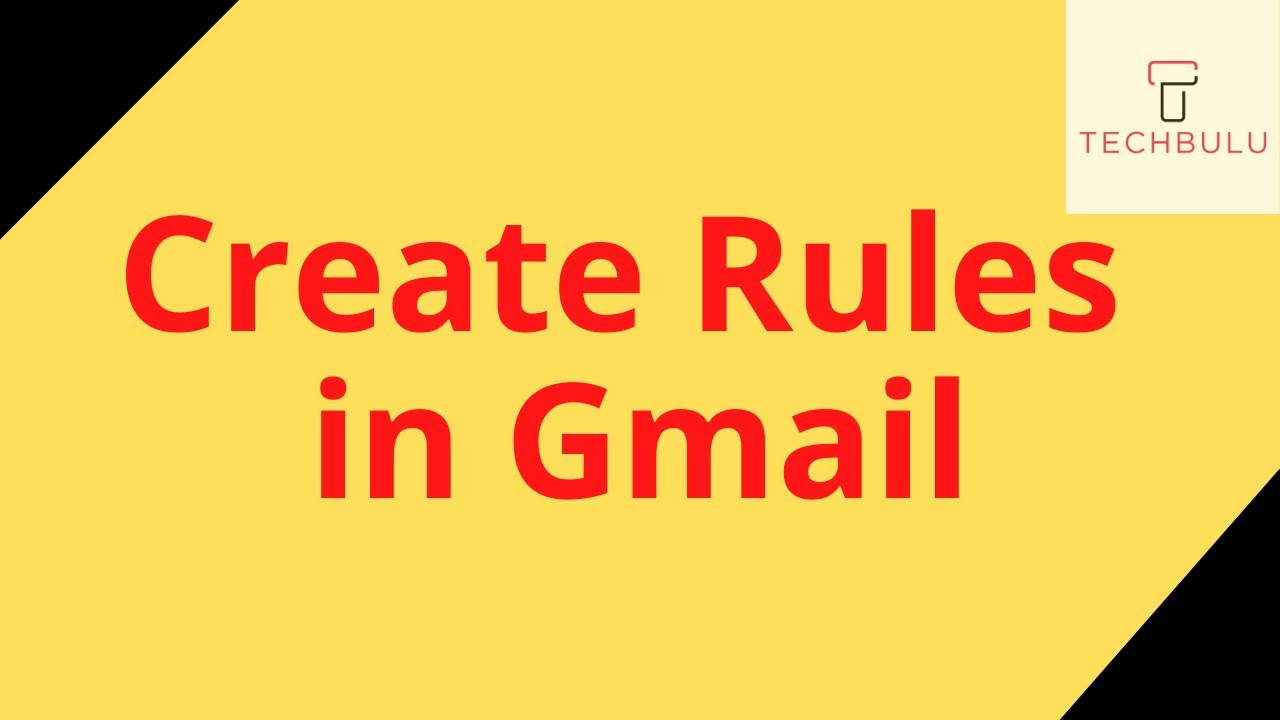 Create Rules in Gmail - Gmail Filters and labels