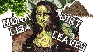 Nature Mona: Boy makes Mona Lisa Out of Dirt and Leaves