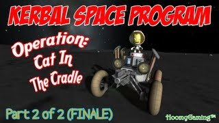 Repeat youtube video Kerbal Space Program: Kat Rover - Operation: Cat In The Cradle - Part 2 of 2