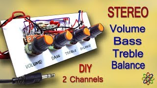 DIY Stereo Bass Treble Volume Balance - How to make heavy bass and treble for diy Stereo Amplifier