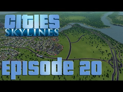 Cities: Skylines - Episode 20 - Room For Growth