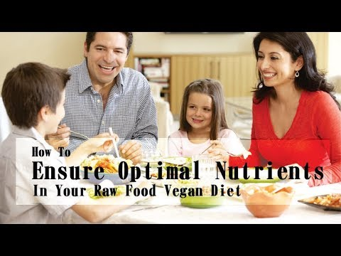 How To Ensure Optimal Nutrients In Your Raw Food Vegan Diet