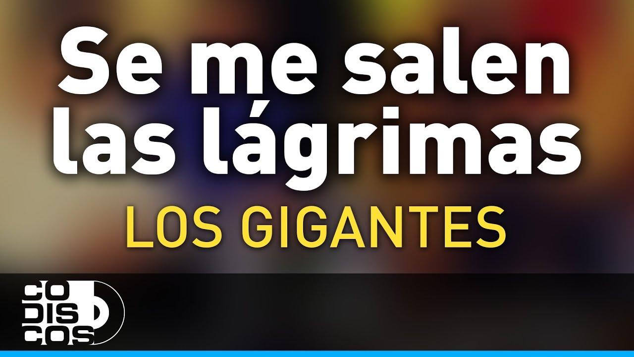 Se Me Salen Las Lágrimas Los Gigantes Del Vallenato Audio Youtube
