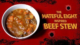 BEEF STEW RECIPE | HATEFUL EIGHT INSPIRED STEW | MOVIE RECIPE #1 Video