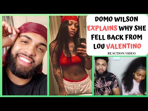 DOMO WILSON EXPLAINS WHY SHE WALKED AWAY FROM LOU VALENTINO