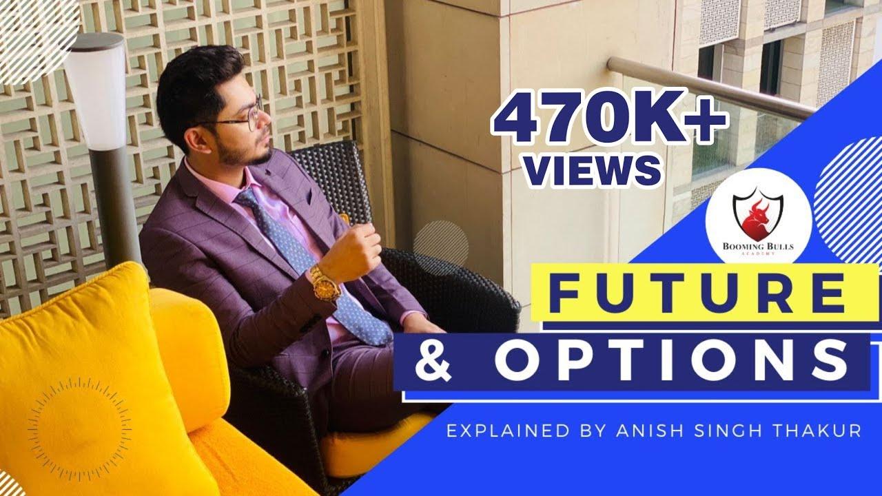 Futures & Options || Trading Stocks & Forex || Anish Singh Thakur New Video || BoomingBulls ||