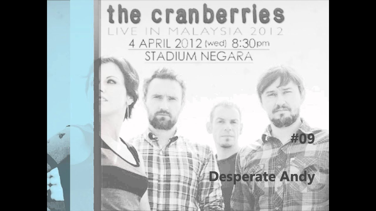 The Cranberries Live In Malaysia 2012 09 Desperate Andy Fan Rec Audio Only Youtube He always holds on to his girlfriend that's where he likes to be he like to wear the ball and the chain on his neck a false sense of security. youtube