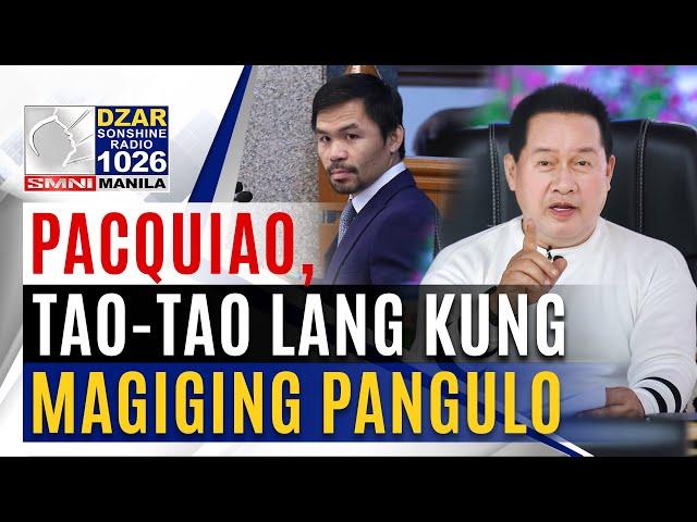 Pacquiao, tao-tao lang kung magiging pangulo - Pastor Quiboloy