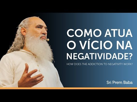 COMO ATUA O VÍCIO NA NEGATIVIDADE? / HOW DOES THE ADDICTION TO NEGATIVITY ACT?