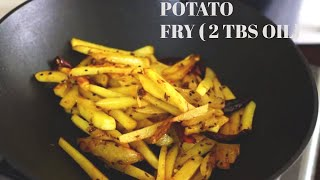 Potato Fry recipe with 2 tbs oil | How to make spicy Potato Fry | Simple Aloo Fry Recipe |