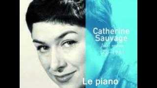 Le piano du pauvre :  Catherine Sauvage..