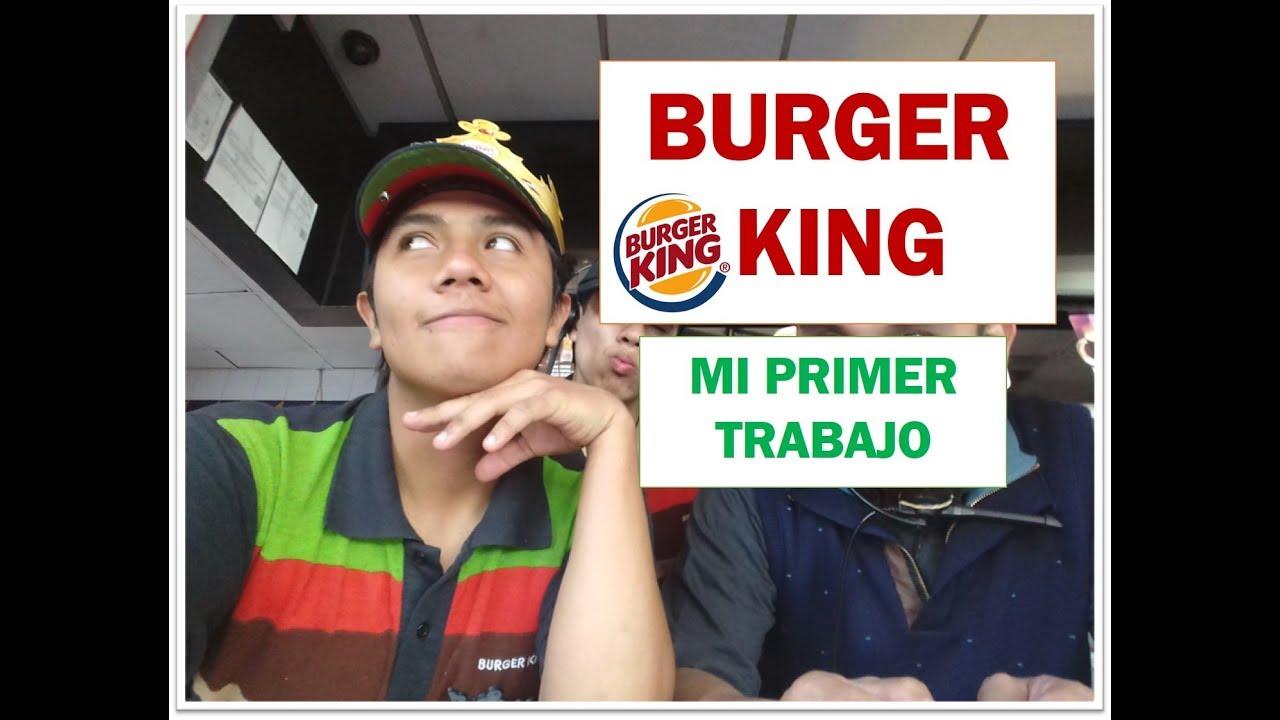 Mi Experiencia En Burger King Mi Primer Trabajo Youtube